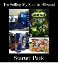Memes, Blizzard, and E.T.: Im Selling My Soul to Blizzard  E X  P AA N S  S E T  WORLD  WARCRAFT  L E  RP  ROCK  ENERGY  Starter Pack Sold mine so long ago ~Zalyna