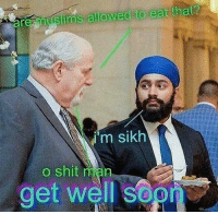 Shit, Sikh, and Man: im sikh  o shit man  get well SO0