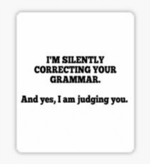 Funny Nazi Stickers | Redbubble: IM SILENTLY  CORRECTING YOUR  GRAMMAR.  And yes, I am judging you. Funny Nazi Stickers | Redbubble