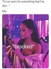 """Sorry, Don, and For: """"I'm so sorry for everything that I've  don..""""  Me:  *blocked"""