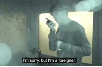 im sorry: I'm sorry, but I'm a foreigner.