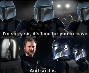 Ryan Johnson: I wish to direct the mandalorian season 3: I'm sorry sir, it's time for you to leave  And so it is Ryan Johnson: I wish to direct the mandalorian season 3