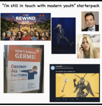 """Fam, Love, and Youth: """"i'm still in touch with modern youth"""" starterpack  YouTebe  AEWIND  2018  DON'T SPREAD  GERMS!  DESTRO  ALL  BACTERIA  0  Do you lkove lampt We love lamp.  は  The new Moth Gear is available nowt  WHEN YOU SNEEZE"""