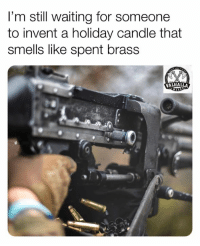 Yankee Candle, Military, and Waiting...: I'm still waiting for someone  to invent a holiday candle that  smells like spent brass  VALHALLA Yankee Candle I'm waiting 😕