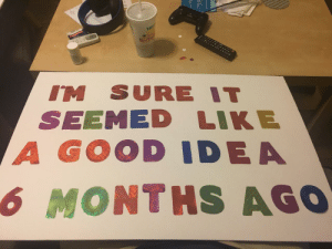Funny, Iron Man, and Good: IM SURE IT  SEEMED LIKE  A GOOD IDE A  6 MONTHS AG0 My sign for my sister running her half iron man race tomorrow via /r/funny https://ift.tt/2B4VNae
