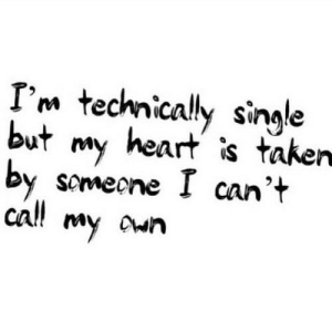 https://iglovequotes.net/: I'm technically single  but  heart is taken  my  by  someone I can't  cl!  my https://iglovequotes.net/