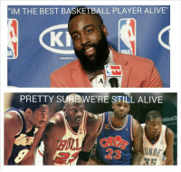 "James Harden vs. The Rest Of The NBA Guys. Credit: Jonathan Gil: ""IM THE BEST BASKETBALL PLAYER ALIVE""  KI  ONBAMEMES  PRETTY S  WERE STILL ALIVE  VIDE James Harden vs. The Rest Of The NBA Guys. Credit: Jonathan Gil"