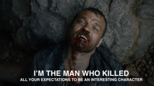 Game of Thrones, Quote, and Who: I'M THE MAN WHO KILLED  ALL YOUR EXPECTATIONS TO BE AN INTERESTING CHARACTER Euron Greyjoy last quote