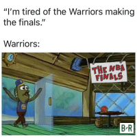 "Finals, Nba, and NBA Finals: ""I'm tired of the Warriors making  the finals.""  Warriors:  THE NBA  FINALS  30  B R Welp.. 🤷‍♂️😂 @BleacherReport https://t.co/cH6ooyKNyk"