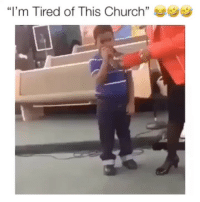 "Church, Memes, and Fuck: ""I'm Tired of This Church"" I fuck with this kid on every level 😂😂😂😂😂"