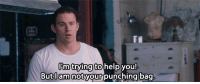 Http, Net, and You: im trying toheip you!  Butl am not your punching bag http://iglovequotes.net/