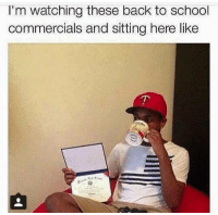true: I'm watching these back to school  commercials and sitting here like true