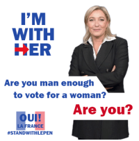 This is very important, folks.: I'M  WITH  HER  Are you man enough  to vote for a woman?  Are you?  UI!  RANCE  This is very important, folks.