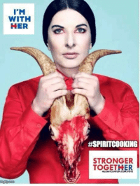 Friends, Memes, and Quite: I'M  WITH  HER  HSPIRITCOOKING  STRONGER  TOGETHER When the circle of friends includes a not-quite-closeted Satanist  #SpiritCooking