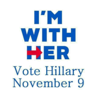 Memes, 🤖, and Her: IM  WITH  HER  Vote Hillary  November 9 #ImWithHer ~SF