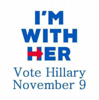 ~Raeleka: IM  WITH  HER  Vote Hillary  November 9 ~Raeleka