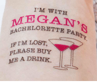 Bachelorette Party Temporary Tattoo: I'M WITH  MEGAN  BACHELORETTE P  IF I'M LOST  PLEASE BUY  ME A DRINK Bachelorette Party Temporary Tattoo