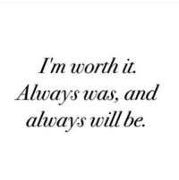 Just in case you didn't know 💅🏼 queens_over_bitches: Im worth it.  Always was, and  always will be Just in case you didn't know 💅🏼 queens_over_bitches