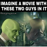 Memes, Movie, and 🤖: IMAGINE A MOVIE WITH  THESE TWO GUYS IN IT  @everything-but dc  everut I'm down! MarvelousJokes