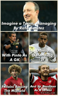 Via: Go Drunk, you are home.: Imagine a Team  Managing  By Raf  tez  JJ  QATAR  RWAYS  With Pinto As Defending  A GK  Ilaini Bossing And Sir Bendtner  The Midfield  er  PIC COLLAGE Via: Go Drunk, you are home.