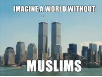 cnn.com, Definitely, and God: IMAGINE A WORLD WITHOUT  MUSLIMS askerinho: i-will-call-you-thiquesawsebawse:  fweetpwuffyfatday:  greek-god-of-hair:  littleplantgirl:  fabfeminista:  whatpath:  Yes, lets imagine a world WITHOUT MUSLIMS, shall we? Without Muslims you wouldn't have: Coffee  Cameras   Experimental Physics   Chess   Soap   Shampoo   Perfume/spirits   Irrigation   Crank-shaft, internal combustion engine, valves, pistons   Combination locks   Architectural innovation (pointed arch -European Gothic cathedrals adopted this technique as it made the building much stronger, rose windows, dome buildings, round towers, etc.)   Surgical instruments   Anesthesia   Windmill   Treatment of Cowpox   Fountain pen   Numbering system   Algebra/Trigonometry   Modern Cryptology   3 course meal (soup, meat/fish, fruit/nuts)   Crystal glasses   Carpets   Checks   Gardens used for beauty and meditation instead of for herbs and kitchen.  University Optics Music Toothbrush Hospitals Bathing Quilting Mariner's Compass Soft drinks Pendulum Braille Cosmetics Plastic surgery Calligraphy Manufacturing of paper and cloth It was a Muslim who realized that light ENTERS our eyes, unlike the Greeks who thought we EMITTED rays, and so invented a camera from this discovery. It was a Muslim who first tried to FLY in 852, even though it is the Wright Brothers who have taken the credit. It was a Muslim by the name of Jabir ibn Hayyan who was known as the founder of modern Chemistry. He transformed alchemy into chemistry. He invented: distillation, purification, oxidation, evaporation, and filtration. He also discovered sulfuric and nitric acid. It is a Muslim, by the name of Al-Jazari who is known as the father of robotics. It was a Muslim who was the architect for Henry V's castle. It was a Muslim who invented hollow needles to suck cataracts from eyes, a technique still used today. It was a Muslim who actually discovered inoculation, not Jenner and Pasteur to treat cowpox. The West just brought it over from Turkey It was Muslims who contributed much to mathematics like Algebra and Trigonometry, which was imported over to Europe 300 years later to Fibonnaci and the rest. It was Muslims who discovered that the Earth was round 500 years before Galileo did. The list goes on……….. Just imagine a world without Muslims. Now I think you probably meant, JUST IMAGINE A WORLD WITHOUT TERRORISTS. And then I would agree, the world would definitely be a better place without those pieces of filth. But to hold a whole group responsible for the actions of a few is ignorant and racist. No one would ever expect Christians or White people to be held responsible for the acts of Timothy McVeigh (Oklahoma bombing) or Anders Breivik (Norway killing), or the gun man that shot Congresswoman Giffords in head, wounded 12 and killed 6 people, and rightly so because they had nothing to do with those incidents! Just like the rest of the 1.5 billion Muslims have nothing to do with this incident! Sources: http://www.independent.co.uk/news/science/how-islamic-inventors-changed-the-world-469452.html http://articles.cnn.com/2010-01-29/world/muslim.inventions_1_hassani-inventions-muslim?_s=PM:WORLD http://www.ummahedinburgh.co.uk/radio/files/Muslim-Invention-Article.pdf  I couldn't be happier to reblog this.  this is amazing.  SLAMS DOWN REBLOG BUTTON  FOREVER GOT LOVE FOR THE MUSLIM HOMIES  instant reblog!!!!!!  thanks guys