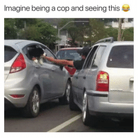 Funny, Imagine, and Don: Imagine being a cop and seeing this Like, I know I have to give you a ticket, but I don't know what to write on it.