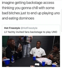 Dominoes: imagine getting backstage access  thinking you gonna chill with some  bad bitches just to end up playing uno  and eating dominoes  Hot Freestyle @HotFreestyle  Lil Yachty invited fans backstage to play UNO