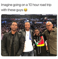Dope, Funny, and Movie: Imagine going on a 10 hour road trip  with these guys That'd be a dope movie 😂