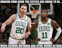 Celtics just beat Sixers by 16 points without Gordon Hayward or Kyrie Irving. 😳: IMAGINE HOW GOOD THE CELTICS ARE GOING TO BE...  CELICS  @NBAMEMES  ((CELTICS  WHEN GORDON HAYWARD AND KYRIE IRVING RETURN Celtics just beat Sixers by 16 points without Gordon Hayward or Kyrie Irving. 😳