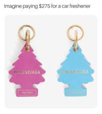 Balenciaga, Paris, and Trees: Imagine paying $275 for a car freshener  GALENCIAG  BALENCIAGA  BALENCIAGA  75007 PARIS  RUE DE SEVRES Balenciaga is being sued by The Car-Freshner Corporation for copying their Little Trees design. The air fresheners retail for $3, while the leather keychain is priced at $275.