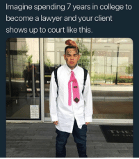 College, Lawyer, and Imagine: Imagine spending 7 years in college to  become a lawyer and your client  shows up to court like this It happens.. 🤷♂️😂 https://t.co/1Iz8y5wCp7
