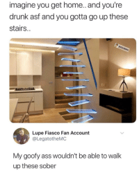 "<p>It looks cool to me tho via /r/dank_meme <a href=""https://ift.tt/2jo0UX2"">https://ift.tt/2jo0UX2</a></p>: imagine you get home.. and you're  drunk asf and you gotta go up these  stairs..  Lupe Fiasco Fan Account  @LegatotheMC  My goofy ass wouldn't be able to walk  up these sober <p>It looks cool to me tho via /r/dank_meme <a href=""https://ift.tt/2jo0UX2"">https://ift.tt/2jo0UX2</a></p>"