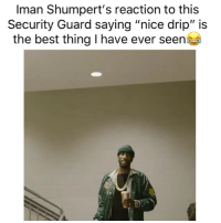 "Basketball, Nba, and Sports: Iman Shumpert's reaction to this  Security Guard saying ""nice drip"" is  the best thing I have ever seen Lmaoo😂 (Via @Kings, h-t: ‪TheHoopCentral‬-Twitter)"