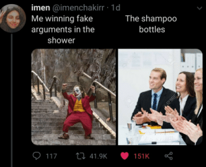 Me_irl: imen @imenchakirr 1d  Me winning fake  The shampoo  arguments in the  bottles  shower  O3RE  123RF  117  27 41.9K  151K Me_irl