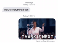Memes, Relationships, and Texting: iMessage  Today 3:51 PM  How's everything been  Today 7:35 PM  THANK U-NEXT  Sent as Text Message @arianagrande continues to inspire great memes