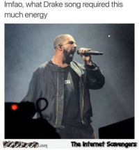 Drake, Energy, and Funny: Imfao, what Drake song required this  much energy  The intemet Scavengers <p>Funny meme collection  Here come your Sunday chuckles  PMSLweb </p>