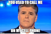 Poor Sean Hannity :(: imgilip.poma  YOUUSED TO CALLME  ON MY CELLPHONE Poor Sean Hannity :(