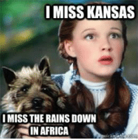 Africa, Kansas, and Down: IMISS KANSAS  I MISS THE RAINS DOWN  IN AFRICA