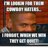 Aye yo, it's the day after thanksgiving and my boys looking swell 10-1 been a fan since day one and love this team cowboysnation dc4l: IMLOOKIN FOR THEM  COWBOY HATERS  I FORGOT WIHENWIEWIN  THEY GET QUIET!  memecrunch com Aye yo, it's the day after thanksgiving and my boys looking swell 10-1 been a fan since day one and love this team cowboysnation dc4l