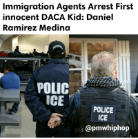 """Memes, 🤖, and Medina: Immigration Agents Arrest First  innocent DACA Kid: Daniel  Ramirez Medina  POLIC  ICE  POLICE  ICE  @pmwhiphop Exclusive: U.S. arrests Mexican immigrant in Seattle covered by Obama program DACA """"It doesn't matter, because you weren't born in this country,"""" one of the agents reportedly said when DanielRamirezMedina disclosed his work permit. - FULL VIDEO & STORY AT PMWHIPHOP.COM LINK IN BIO"""