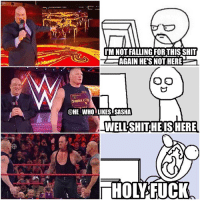 Me during this segment 😂😂. This got me even more hyped for the rumble i can't wait!! wwe wwememes goldberg wwememe suplexcity samoajoe batista brocklesnar mondaynightraw theundertaker undertaker wweraw deanambrose wrestler wrestling prowrestling professionalwrestling paulheyman wrestlemania smackdownlive worldwrestlingentertainment attitudeera randyorton royalrumble raw wwesmackdown smackdown wwe2k17: IMNOTFALLING FOR THIS SHIT  AGAIN HE'S NOTHERE  O O  Suplex Cty  @HE WHO LIKES SASHA  WELLSHITHE IS HERE  HOL FUCK Me during this segment 😂😂. This got me even more hyped for the rumble i can't wait!! wwe wwememes goldberg wwememe suplexcity samoajoe batista brocklesnar mondaynightraw theundertaker undertaker wweraw deanambrose wrestler wrestling prowrestling professionalwrestling paulheyman wrestlemania smackdownlive worldwrestlingentertainment attitudeera randyorton royalrumble raw wwesmackdown smackdown wwe2k17