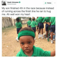 Aww, Finish Line, and Heart: Imoh Umoren  lmohUmoren  Follow  My son finished 4th in the race because instead  of running across the finish line he ran to hug  me. Ah well won my heart Aww this is great!!