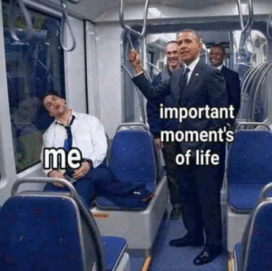 Life, Important, and Moments: important  moments  of life  me Me vs life