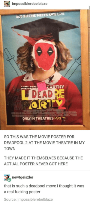 Fucking, Deadpool, and Movie: impossiblerebelblaze  KEADIEFE  sal  DEAD  ONLY IN THEATRES NAY 1  SO THIS WAS THE MOVIE POSTER FOR  DEADPOOL 2 AT THE MOVIE THEATRE IN MY  TOWN  THEY MADE IT THEMSELVES BECAUSE THE  ACTUAL POSTER NEVER GOT HERE  newtgeiszler  that is such a deadpool move i thought it was  a real fucking poster  Source: impossiblerebelblaze Makeshift poster