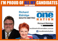 """One Nation candidate Richard Eldridge, a real estate agent contesting an upper house seat in the South Metropolitan region of Perth, called Muslims """"little sheet heads"""", derided gay relationships as """"poo games"""" and advocated taking up arms against """"extreme Muslims"""". Mr Eldridge, who is receiving Liberal preferences in the West Australian election, advocated killing Indonesian journalists, and attacked """"poofters"""", Muslims and black people: IMPROUD OF SAYS HANSON  CANDIDATES  MY Richard  PAULINE HANSON'S  One  Eldridge  SOUTH METRO  NATION  Richard Eldridge  M.  southmetro@onenation.com.au  f/southmetro2.phon  KEEP SOCIAL DEMOCRACY in AUSTRALIA f/b One Nation candidate Richard Eldridge, a real estate agent contesting an upper house seat in the South Metropolitan region of Perth, called Muslims """"little sheet heads"""", derided gay relationships as """"poo games"""" and advocated taking up arms against """"extreme Muslims"""". Mr Eldridge, who is receiving Liberal preferences in the West Australian election, advocated killing Indonesian journalists, and attacked """"poofters"""", Muslims and black people"""