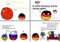 we all naked evrytiem ~Spring Brother 春哥: Imprying Germany stir stronk  roro roro  Economic power  Economic worrd power  Hello mighty clay, you  wantings gas?  We makings cheap prize!  NO!  In 2014 Germany will be  stronk again!  Maybe without war zis  On DA! Givings me da Pipeline!  Da! I feelings rioting  deep inside me!  Hmmm... soooo much... Ohhh  your opression feelings such  good we all naked evrytiem ~Spring Brother 春哥