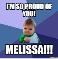 IMPSOPROUDOF  YOU!  MELISSA!!!  mermes.COM