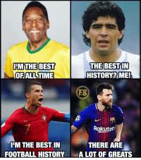 Messi = the humble one☝️⚽️: IMTHE BEST  OFALL TIME  THE BEST IN  HISTORY? ME!  FS  Rakuten  IIM THE BEST IN  FOOTBALL HISTORY  THERE ARE  ALOT OF GREATS Messi = the humble one☝️⚽️