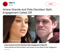 Ariana Grande, Gif, and Tumblr: IMZ  Follovw  @TMZ  Ariana Grande and Pete Davidson Split,  Engagement Called Off  Ariana Grande and Pete Davidson Split, Engagement Called Off  Ariana Grande and Pete Davidson have broken up and called off their engagement.  tmz.com so about that album track sis