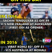 Memes, Australia, and New Zealand: IN 1994  SACHIN TENDULKAR 82 OFF 49  VAS NEW ZEALAND AT AUCKLAND  (FIRST ODI AS OPENER)  RvCJ  IN 2016  WWW. RVCJ.COM  VIRAT KOHLI 82* OFF 51  VIS AUSTRALIA AT MOHALI OnThisDay : Coincidence rvcjinsta